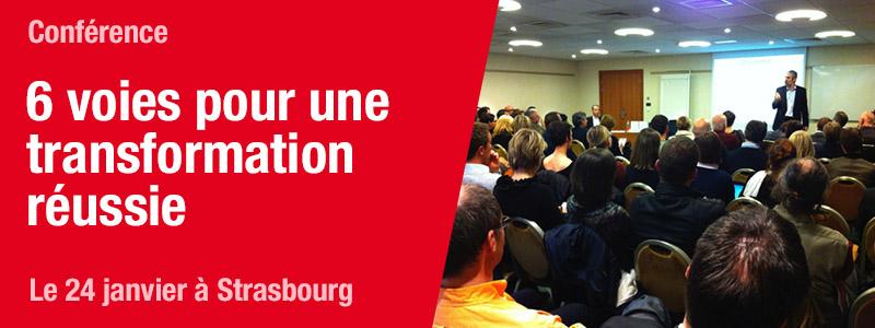 Conférence publique le 24 janvier à Strasbourg : 6 voies pour une transformation réussie
